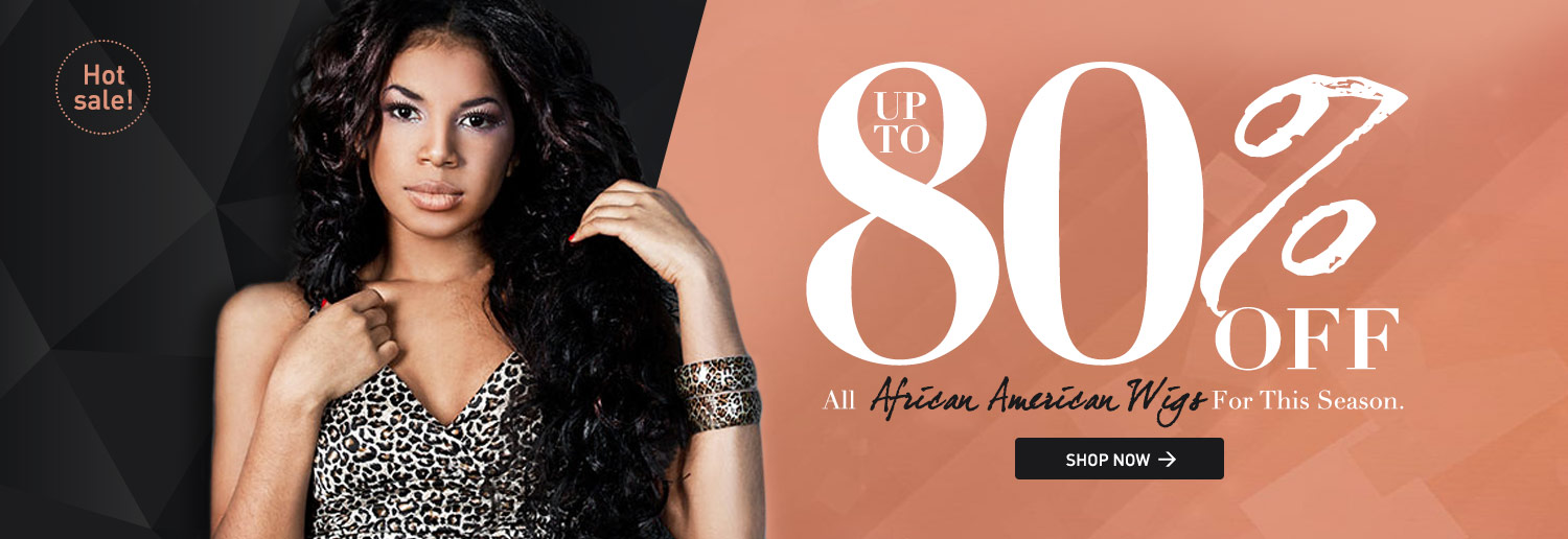 Up to 80% Off All African American Wigs For This Season